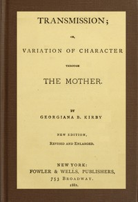 Cover of Transmission; or, Variation of Character Through the Mother