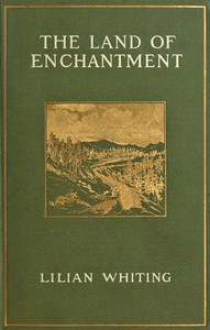 Cover of The Land of Enchantment: From Pike's Peak to the Pacific