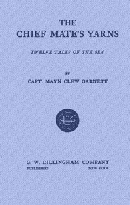 The Chief Mate's Yarns: Twelve Tales of the Sea