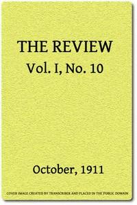 The Review, Vol. 1, No. 10, October, 1911