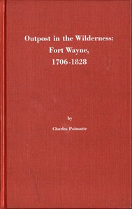 Cover of Outpost in the Wilderness: Fort Wayne, 1706-1828