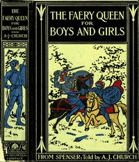 Cover of The Faery Queen and Her Knights: Stories Retold from Edmund Spenser