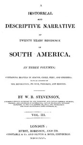 Historical and descriptive narrative of twenty years' residence in South America (Vol 3 of 3) Containing travels in Arauco, Chile, Peru, and Colombia; with an account of the revolution, its rise, progress, and results
