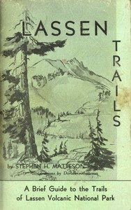 Lassen Trails: A Brief Guide to the Trails of Lassen Volcanic National Park