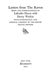 Letters from the Raven: Correspondence of L. Hearn with Henry Watkin