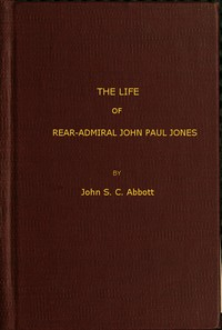 The Life and Adventures of Rear-Admiral John Paul Jones, Commonly Called Paul Jones