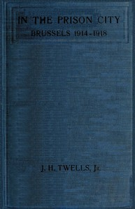 Cover of In the Prison City, Brussels, 1914-1918: A Personal Narrative