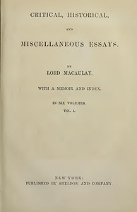 Cover of Critical, Historical, and Miscellaneous Essays; Vol. 1 With a Memoir and Index