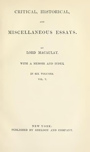 Cover of Critical, Historical, and Miscellaneous Essays; Vol. 5 With a Memoir and Index