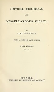 Cover of Critical, Historical, and Miscellaneous Essays; Vol. 6 With a Memoir and Index