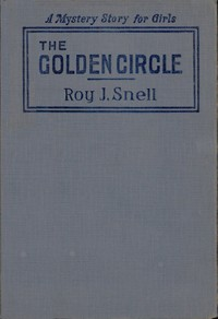 The Golden Circle A Mystery Story for Girls