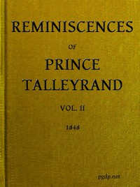 Reminiscences of Prince Talleyrand, Volume 2 (of 2)