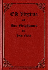 Cover of Old Virginia and Her Neighbours, Vol. 1 (of 2)