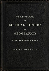 Cover of A Class-Book of Biblical History and Geographywith numerous maps