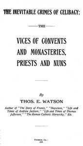 Cover of The Inevitable Crimes of Celibacy The Vices of Convents and Monasteries, Priests and Nuns