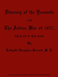 Cover of Discovery of the Yosemite, and the Indian War of 1851, Which Led to That Event
