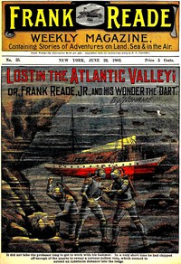 """Cover of Lost in the Atlantic Valley; Or, Frank Reade, Jr., and His Wonder, the """"Dart"""""""