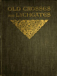 Cover of Old Crosses and Lychgates