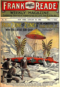Cover of From Zone to ZoneOr, The Wonderful Trip of Frank Reade, Jr., with His Latest Air-Ship