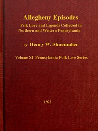 Cover of Allegheny Episodes Folk Lore and Legends Collected in Northern and Western Pennsylvania
