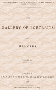 The Gallery of Portraits: with Memoirs. Volume 7 (of 7)