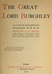 Cover of The Great Lord Burghley: A study in Elizabethan statecraft