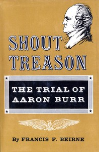 Cover of Shout Treason: The Trial of Aaron Burr