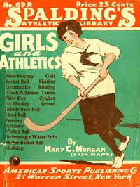 #freebooks – Girls and Athletics by Thomas Alfred Spalding 1917