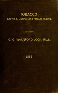 #freebooks – Tobacco: Growing, Curing, & Manufacturing by C. G. Warnford Lock 1886
