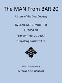 Cover of The Man from Bar 20: A Story of the Cow Country