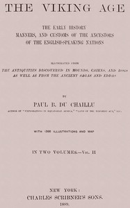 Cover of The Viking Age. Volume 2 (of 2) The early history, manners, and customs of the ancestors of the English-speaking nations