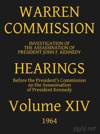 Warren Commission (14 of 26): Hearings Vol. XIV (of 15)