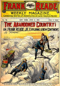 Cover of The Abandoned Country; or, Frank Reade, Jr., Exploring a New Continent.