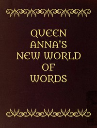 Cover of Queen Anna's New World of Words; or, Dictionarie of the Italian and English Tongues