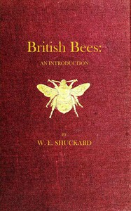 Cover of British Bees An Introduction into the Studies of the Natural History and Economy of the Bees Indigenous to the British Isles