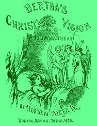 Cover of Bertha's Christmas Vision: An Autumn Sheaf