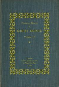 Cover of Poetical Works of Robert Bridges, Volume 4