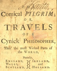 Cover of The Comical Pilgrim; or, Travels of a Cynick Philosopher... Thro' the most Wicked Parts of the World, Namely, England, Wales, Scotland, Ireland, and Holland
