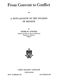 Cover of From Convent to Conflict; Or, A Nun's Account of the Invasion of Belgium