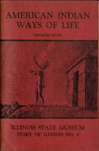 American Indian Ways of Life: An Interpretation of the Archaeology of Illinois and Adjoining Areas