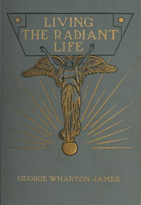 Cover of Living the Radiant Life: A Personal Narrative