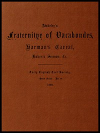Cover of Awdeley's Fraternitye of Vacabondes, Harman's Caueat, Haben's Sermon, &c.