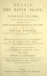 Cover of Brazil, the River Plate, and the Falkland Islands With the Cape Horn route to Australia. Including notices of Lisbon, Madeira, the Canaries, and Cape Verde.