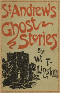 #freebooks – St. Andrews Ghost Stories by William Thomas Linskill
