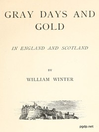 Cover of Gray Days and Gold in England and Scotland