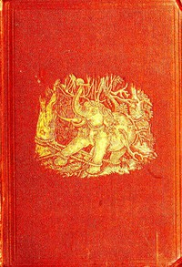 Cover of The Wild Elephant and the Method of Capturing and Taming it in Ceylon