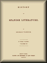 Cover of History of Spanish Literature, vol. 3 (of 3)