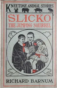 Slicko, the Jumping Squirrel: Her Many Adventures