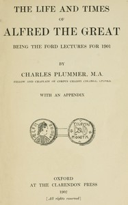 The Life and Times of Alfred the GreatBeing the Ford lectures for 1901
