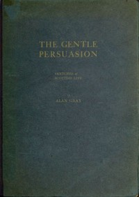 Cover of The Gentle Persuasion: Sketches of Scottish Life